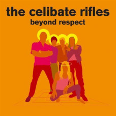 The Celibate Rifles - Beyond Respect (Ltd)