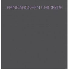 Hannah Cohen - Child Bride (Ltd)