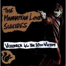 "The Manhattan Love Suicides - Veronica /The 10th Victim (7"")"