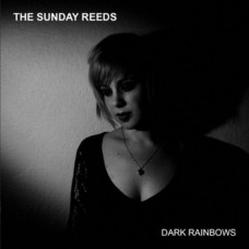 The Sunday Reeds - Dark Rainbows (Cd)
