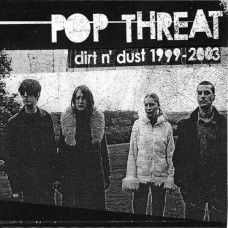 Pop Threat - Dirt N' Dust: 1999-2003 (Cd)