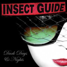 Insect Guide - Dark Days And Nights (Ltd Cd+Dvd)