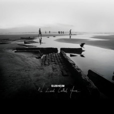 Subheim - No Land Called Home