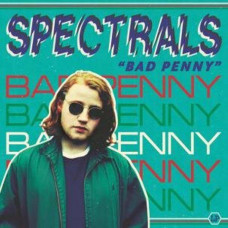 Spectrals - Bad Penny