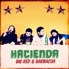 Hacienda - Big Red & Barbacoa (Ltd Col.)