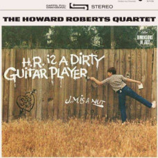 Howard Roberts - H.R. is a Dirty Guitar Player