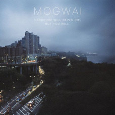 Mogwai - Hardcore Will Never Die But You Will (2xLP)