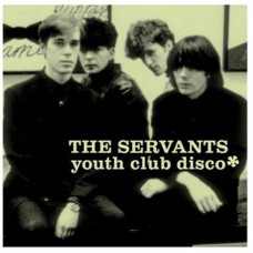 The Servants - Youth Club Disco