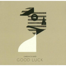 Giardini Di Miro - Good Luck