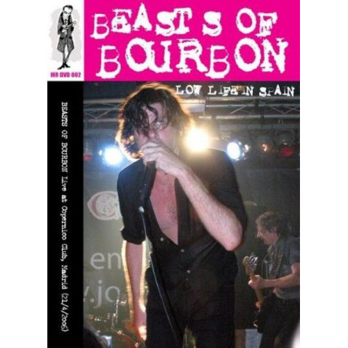 Beasts Of Bourbon - Low Life In Spain-Live '06 (DVD)