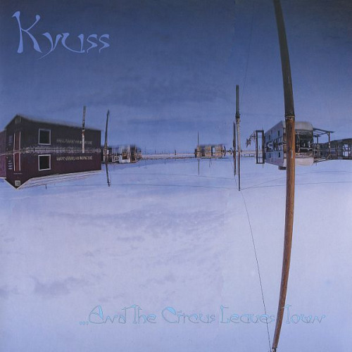 Kyuss - ..And The Circus Leaves Town
