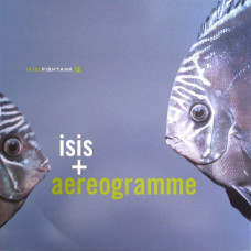 "Isis + Aereogramme - In The Fishtank 14 (12"")"