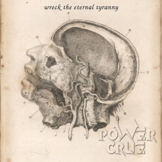 Power Crue - Wreck The Eternal Tyranny (Cd)