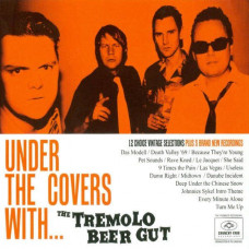 The Tremolo Beer Gut - Under The Covers With…