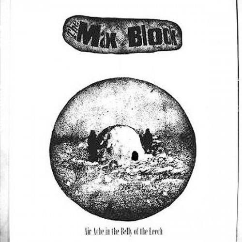 Max Block - The Air Ache In The Belly Of The Leech