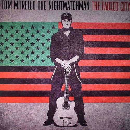 Tom Morello: The Nightwatchman - The Fabled City