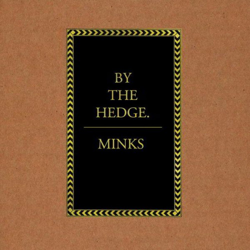 Minks - By The Hedge (Ltd)