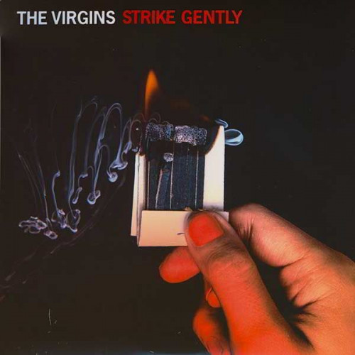 The Virgins - Strike Gently