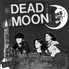 "Dead Moon - Too Many People (7"" Ep)"