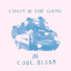 Chain & The Gang - In Cool Blood