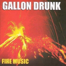 Gallon Drunk - Fire Music (2xLP)