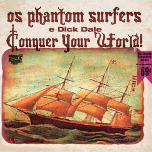 The Phantom Surfers & Dick Dale - Conquer Your World