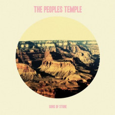 The Peoples Temple - Sons Of Stone