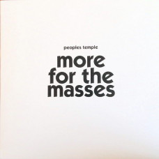 The Peoples Temple - More For The Masses