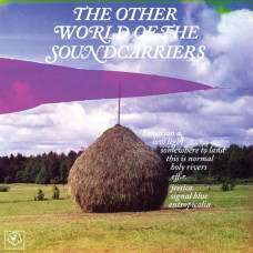 The Soundcarriers - The Other World Of…(Ltd Repress)