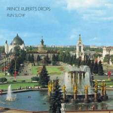 Prince Rupert's Drops - Run Slow