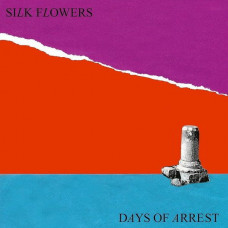 "Silk Flowers - Days Of Arrest (12"")"
