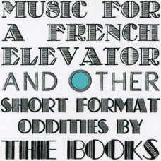 The Books - Music For A French Elevator And Other Oddities (2xLP)