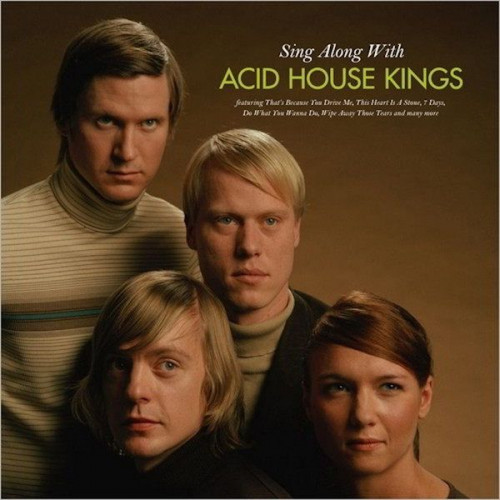 Acid House Kings - Sing Along With Acid House Kings (Ltd)