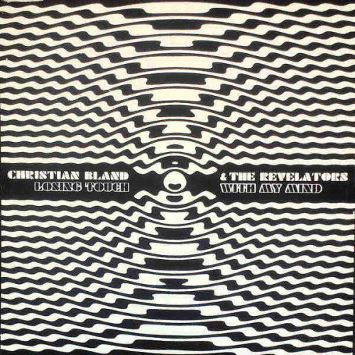 """Christian Bland & the Revelators - Losing Touch With My Mind (10"""" Ltd of 100)"""