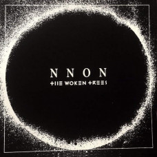 The Woken Trees - Nnon (Ltd edition of 75)
