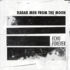 Radar Men From The Moon - Echo Forever (Ltd edition of 100)