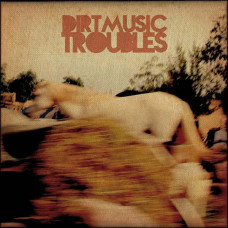 Dirtmusic - Troubles (2xLP)