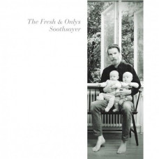 The Fresh & Onlys - Soothsayer (Ltd)
