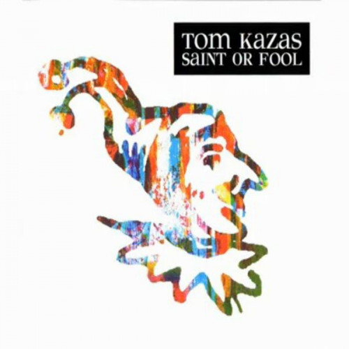 Tom Kazas - Saint Or Fool