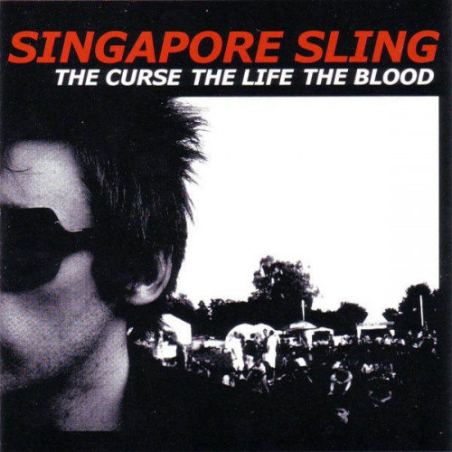 Singapore Sling - The Curse The Life The Blood