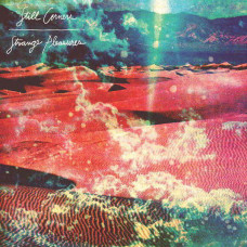 Still Corners - Strange Pleasures (Ltd Loser edition)