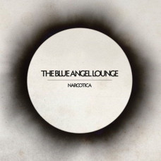 The Blue Angel Lounge - Narcotica