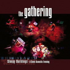 The Gathering - Sleepy Buildings - A Semi Acoustic Evening (Ltd 2xLP Col.)