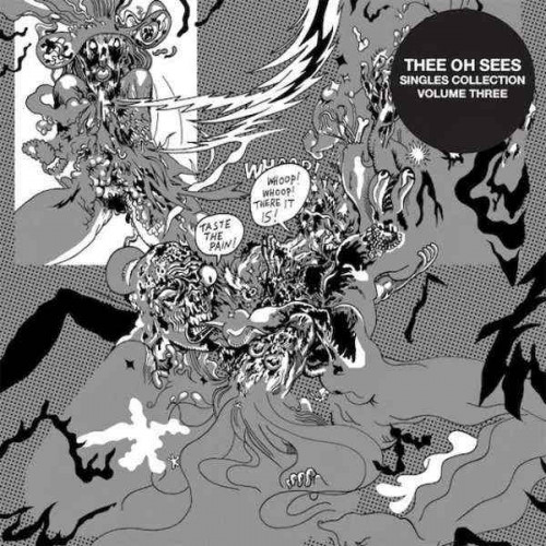 Thee Oh Sees - Singles Collection Volume 3