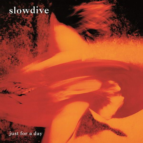 Slowdive - Just for a day (Ltd)