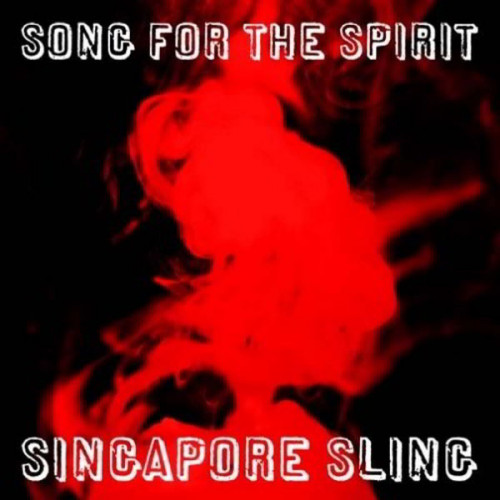 "Singapore Sling - Song For The Spirit (7"")"