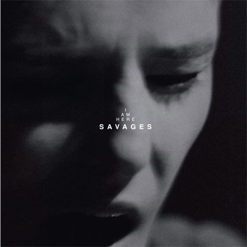"""Savages - I Am Here (12"""")"""