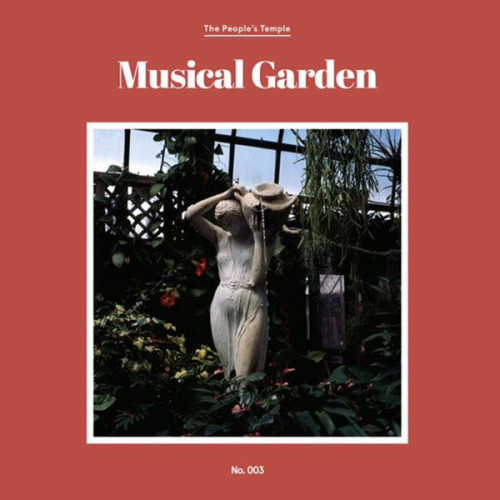 The Peoples Temple - Musical Garden