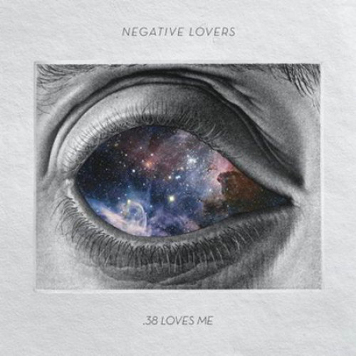 "Negative Lovers - .38 Loves Me (10"")"