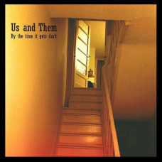 "Us & Them - By The Time It Gets Dark (Ltd col. 7"")"